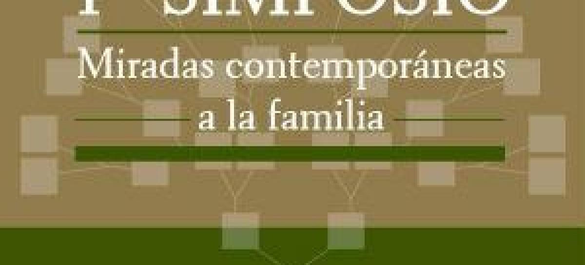 Primer Simposio Miradas contemporáneas a la familia