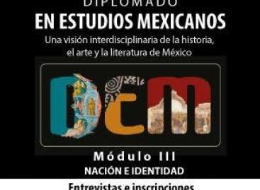 Módulo 3 de nuestro Diplomado en Estudios Mexicanos