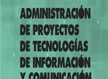 Administración de proyectos de tecnologías de información y comunicación