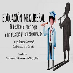 Educación neoliberal. El discurso de excelencia y las prácticas de des-socialización @ Aula Magna, Facultad de Filosofía y Letras | Coyoacán | Ciudad de México | México