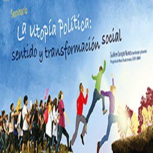 La utopía política: sentido y transformación social @ Sala 1 del 5° piso | Ciudad de México | Ciudad de México | México