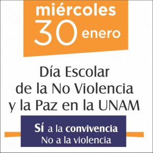 Día Escolar de la No Violencia y la Paz en la UNAM @ Explanada de la DGOAE | Ciudad de México | Ciudad de México | México