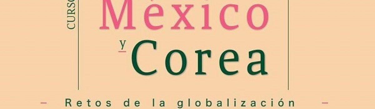 Curso – México y Corea: Retos de la Globalización