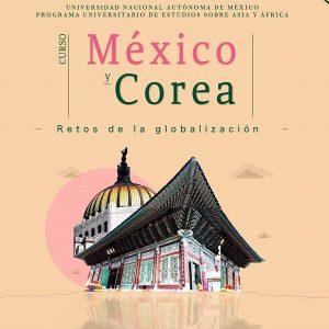 Curso - México y Corea: Retos de la Globalización @ Casa de las Humanidades, UNAM | Ciudad de México | Ciudad de México | México