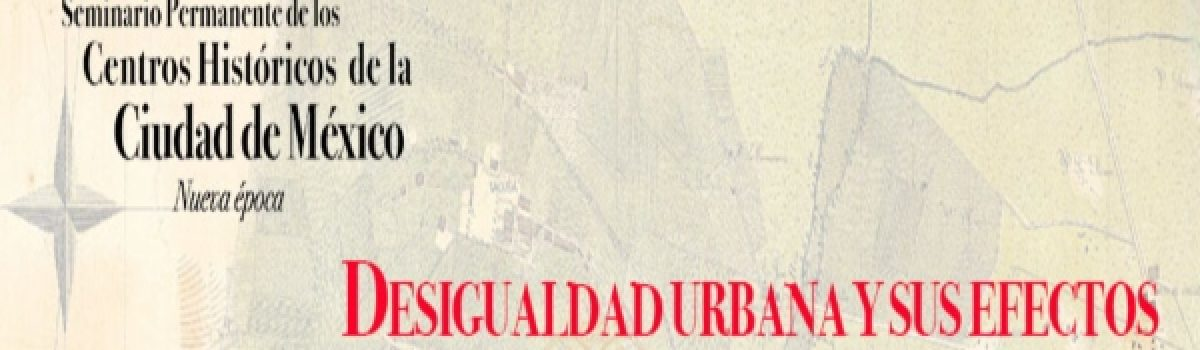 Desigualdad urbana y sus efectos en los espacios públicos. El Centro Histórico de Mérida