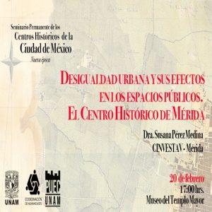 Desigualdad urbana y sus efectos en los espacios públicos. El Centro Histórico de Mérida @ Museo del Templo Mayor | Ciudad de México | Ciudad de México | México