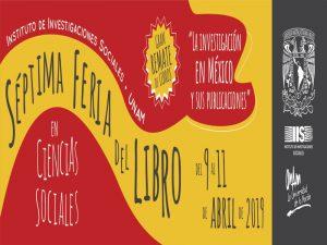 Séptima Feria del Libro en Ciencias Sociales @ Instituto de Investigaciones Sociales | Coyoacan | Ciudad de México | México