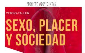 Sexo, Placer y Sociedad @ Salón Claudio Obregón(Salón de danza), Facultad de Ciencias Políticas y Sociales | Ciudad de México | Ciudad de México | México