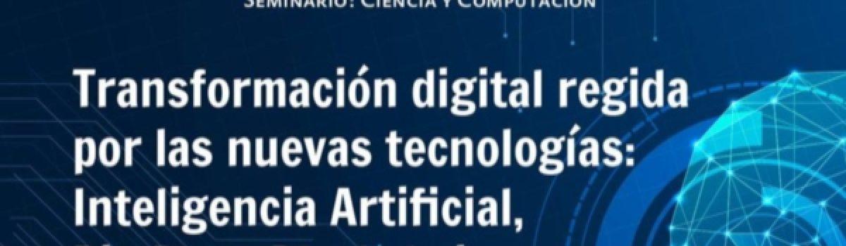 Transformación digital regida por las nuevas tecnologías: Inteligencia Artificial, Big Data, Blockchain