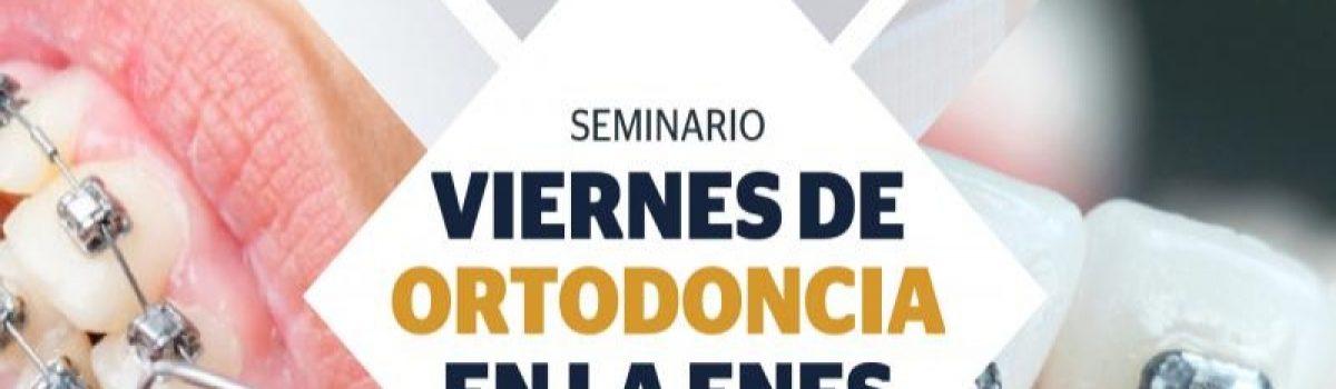 Viernes de Ortodoncia en la ENES