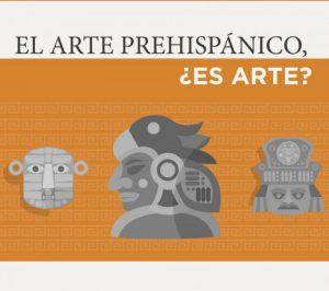 El arte prehispánico, ¿es arte? @ Sala Carlos Chávez, Centro Cultural Universitario | Ciudad de México | Ciudad de México | México