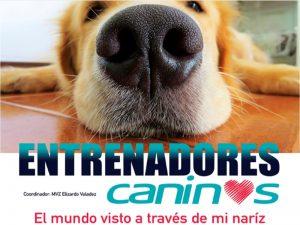 Entrenadores Caninos- El mundo visto a través de mi naríz @ Auditorio Aline S. de Aluja de Facultad de Medicina Veterinaria y Zootecnia | Ciudad de México | Ciudad de México | México