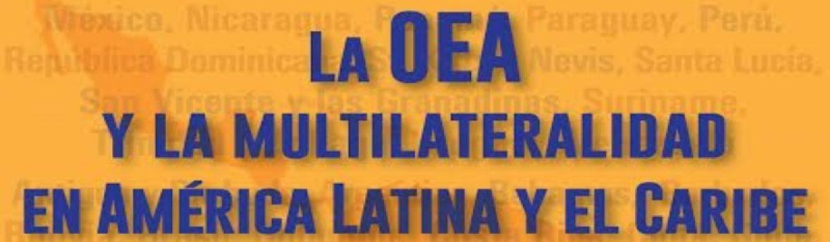 La OEA y la Multilateralidad en América Latina y el Caribe