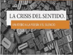 La crisis del sentido. Un atisbo a la poesía y el silencio. @ Sala de conciertos Mateo Herrera Forum Cultural Guanajuato | León | Guanajuato | México