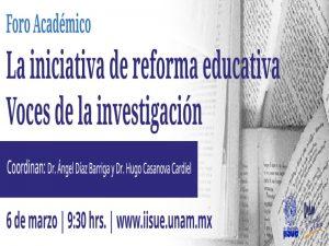 La iniciativa de reforma educativa. Voces de la investigación @ Auditorio José María Vigil, Biblioteca y Hemeroteca Nacional | Coyoacán | México