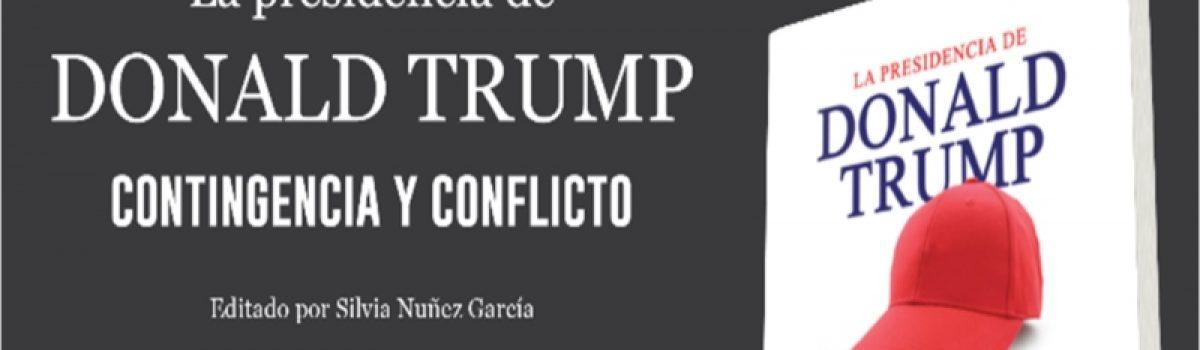 La presidencia de Donald Trump- Contingencia y Conflicto