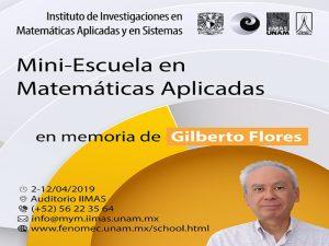 Mini-escuela en Matemáticas Aplicadas en memoria de Gilberto Flores @ Auditorio del IIMAS   Ciudad de México   Ciudad de México   México
