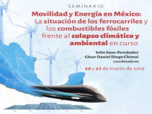Movilidad y Energía en México: La situación de los ferrocarriles y los combustibles fósiles frente al colapso climático y ambiental en curso @ Auditorio del CEIICH | Ciudad de México | Ciudad de México | México