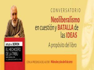 Neoliberalismo en cuestión y batalla de las ideas @ Auditorio del CEIICH   Ciudad de México   Ciudad de México   México