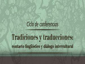Tradiciones y Traducciones: contacto lingüistico y diálogo intercultural @ Auditorio Rosario Castellanos, Ed. A de la ENALLT | Ciudad de México | Ciudad de México | México