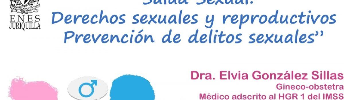 Salud Sexual: Derechos sexuales y reproductivos Prevención de delitos sexuales