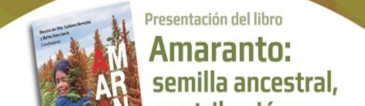 Amaranto: semilla ancestral, contribución a la soberanía alimentaria de México