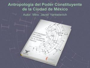 Antropología del Poder Constituyente de la Ciudad de México @ Sala Fernando Benítez | Ciudad de México | Ciudad de México | México