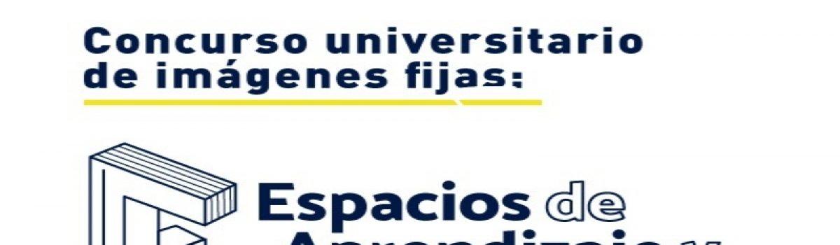 """Concurso universitario de imágenes fijas: """"Espacios de aprendizaje y enseñanza de la comunidad UNAM"""""""