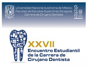 XXVII Encuentro Estudiantil de la Carrera de Cirujano Dentista @ Auditorio Campus 1, FES Zaragoza | Ciudad de México | Ciudad de México | México
