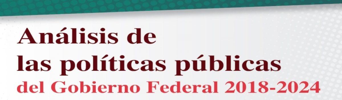 Análisis de las políticas públicas del Gobierno Federal 2018 – 2014