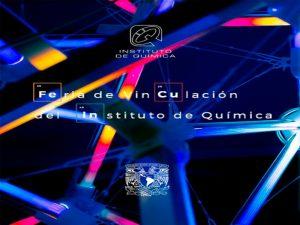 Feria de Vinculación del Instituto de Química @ Instituto de Química | Ciudad de México | México