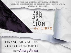 Financiarización y Ciclo Económico entre Asia y África @ Auditorio Benito Juárez, Programa Universitario de Estudios sobre Asia y África | Ciudad de México | Ciudad de México | México