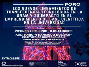 Foro sobre los nuevos lineamientos de transferencia tecnológica en la UNAM @ Auditorio Francisco Bolívar, Instituto de Biotecnología | Temixco | Morelos | México