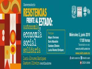Resistencias frente al Estado: autonomía y economía social solidaria @ Auditorio Rolando García, Torre II de Humanidades   Ciudad de México   Ciudad de México   México