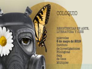 Resistencias en Arte, Literatura y Cine @ Sala de Usos Múltiples, Instituto de Investigaciones Filológicas | Coyoacan | Ciudad de México | México