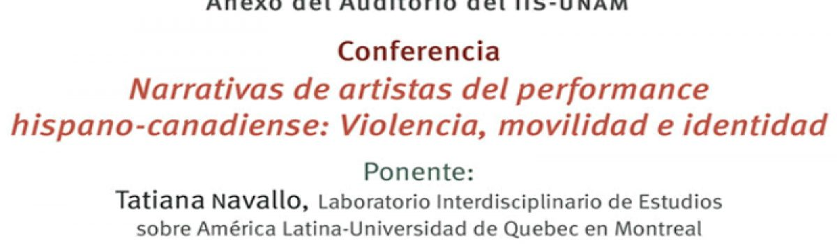 Narrativas de artistas del performance hispano-canadiense: Violencia, movilidad e identidad.