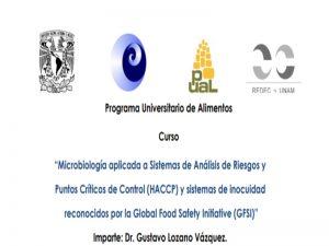 Microbiología aplicada a Sistemas de Análisis de Riesgos y Puntos Críticos de Control (HACCP) y sistemas de inocuidad reconocidos por la Global Food Safety Initiative (GFSI) @ Sala de Seminarios del Edificio de Programas Universitarios | Ciudad de México | Ciudad de México | México