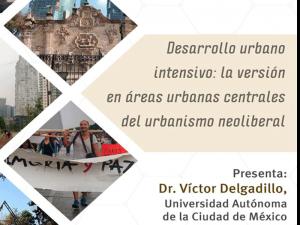 Desarrollo urbano intensivo: la versión en áreas urbanas centrales del urbanismo neoliberal @ Anexo del Auditorio del Instituto de Investigaciones Sociales de la UNAM. | Ciudad de México | México