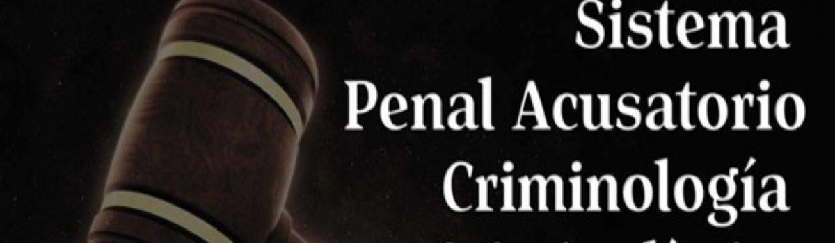 Sistema Penal Acusatorio Criminología y Criminalística