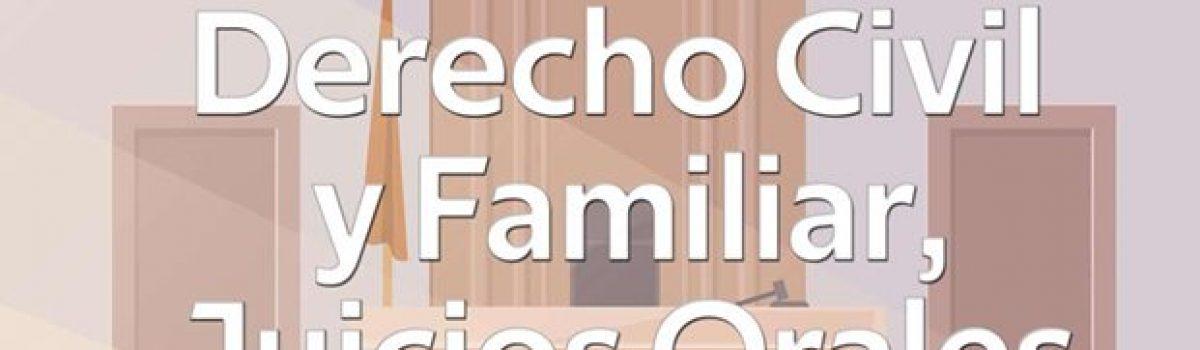 Derecho Civil y Familiar, Juicios Orales