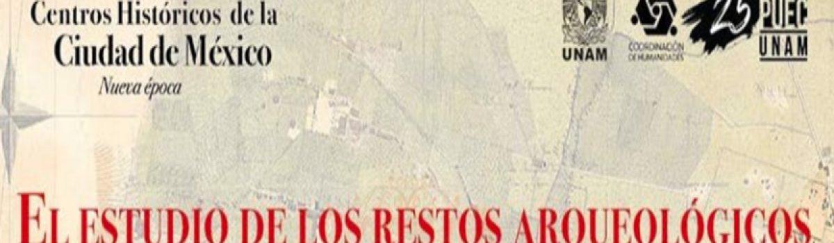 El estudio de los restos arqueológicos bajo la Ciudad de México