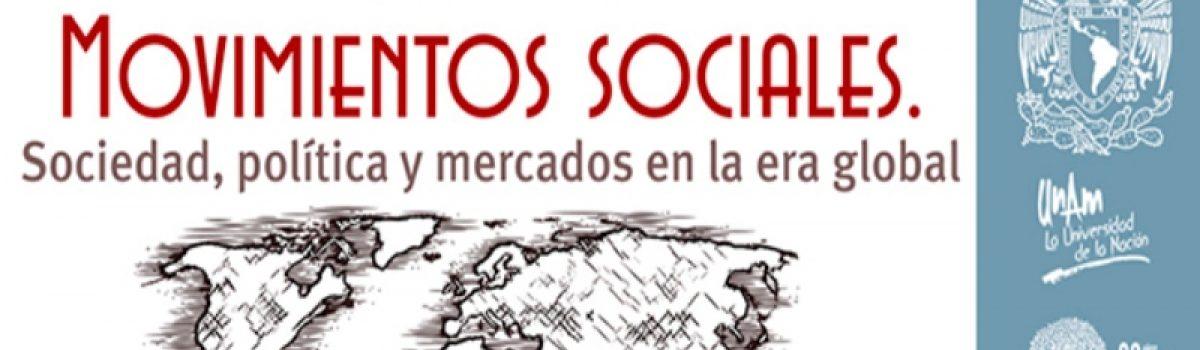 Movimientos Sociales. Sociedad, Política y Mercados en la Era Global