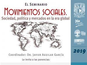 Movimientos Sociales. Sociedad, Política y Mercados en la Era Global @ Anexo del Auditorio del Instituto de Investigaciones Sociales de la UNAM | Ciudad de México | México