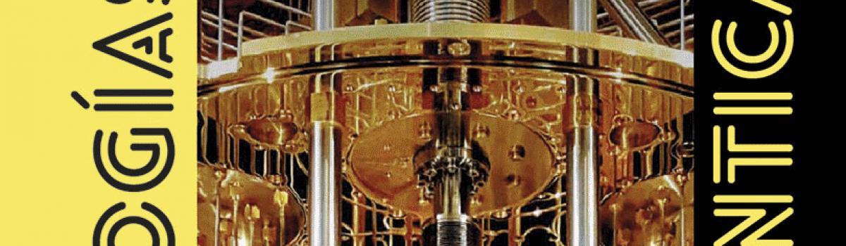 Coloquio de Divulgación: «El Futuro de las Tecnologías de Información Cuántica»