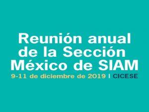 Reunión anual de la Sección México de la Sociedad para las Matemáticas Industriales y Aplicadas (SIAM) @ Centro de Investigación Científica y de Educación Superior de Ensenada, Baja California (CICESE) | Ensenada | Baja California | México