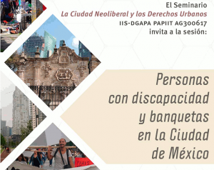 Personas con discapacidad y banquetas en la ciudad de México. @ Instituto de Investigaciones Sociales   Ciudad de México   México