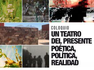 Un teatro del presente. Poética, política, realidad @ Museo Universitario del Chopo | Ciudad de México | Ciudad de México | México