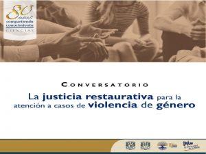 La justicia restaurativa para la atención a los casos de violencia de género @ Auditorio Carlos Graef, Amoxcalli | Ciudad de México | Ciudad de México | México