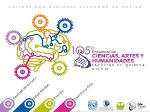 105 Encuentro de Ciencias, Artes y Humanidades @ Facultad de Química | Ciudad de México | Ciudad de México | México