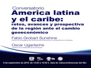 America latina y el caribe: retos, avances y prospectiva de la región ante el cambio geoeconómico.